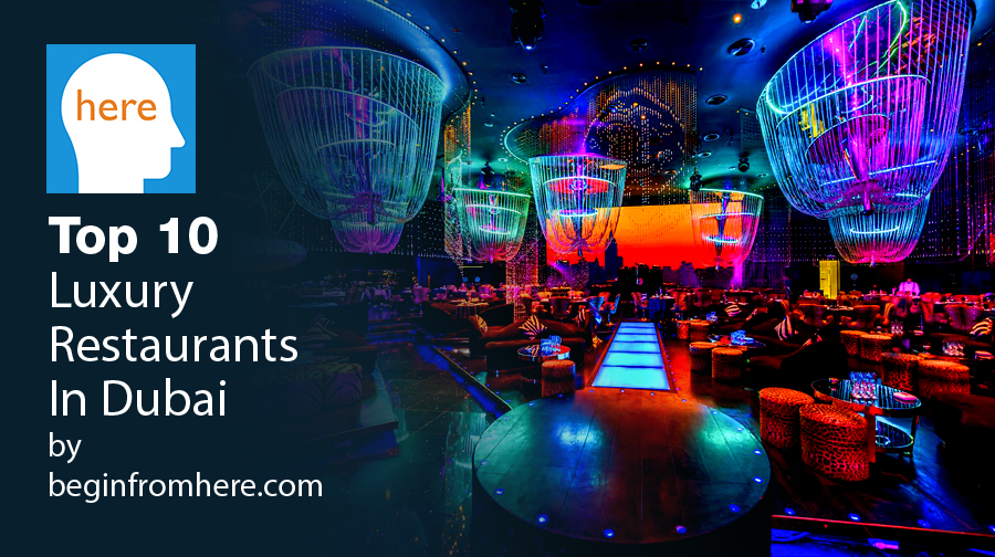 Top 10 luxury restaurants in dubai with pictures begin for Dubai luxury places