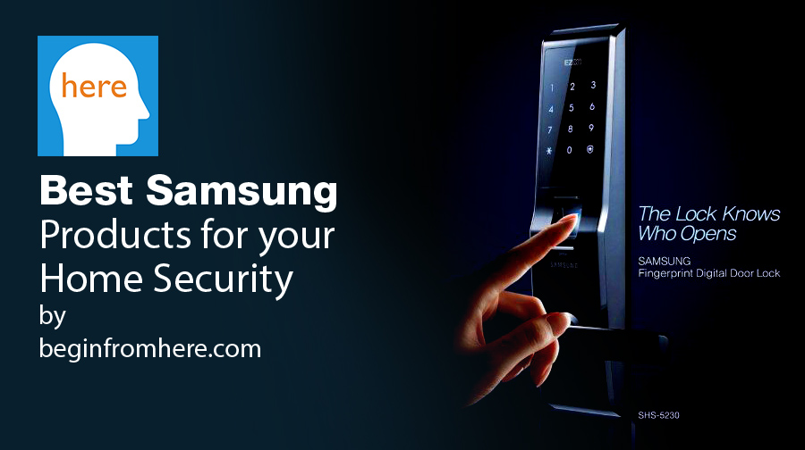 Best samsung products for your home security begin from here for Best security for your home